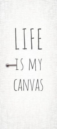 life is my canvas